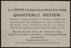 Advertisement for the Quarterly review, B.F. Stevens, 4 Trafalgar Square, Charing Cross, London, 1880