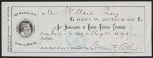 Receipt for the Boston evening transcript, Henry W. Dutton & Son, Dr., 324 Washington Street, corner of Milk Street, Boston, Mass., dated July 16, 1879
