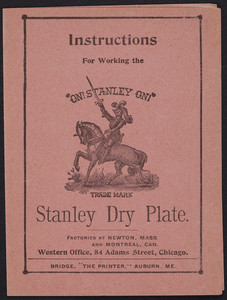 Instructions for working the Stanley Dry Plate, Western Office, 84 Adams Street, Chicago, Illinois, undated