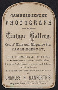 Cambridgeport Photograph and Tintype Gallery, Charles H. Danforth, corner of Main and Magazine Streets, Cambridgeport, Mass., undated