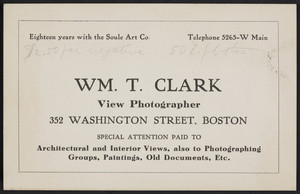 Trade card for Wm.T. Clark, view photographer, 352 Washington Street, Boston, Mass., undated