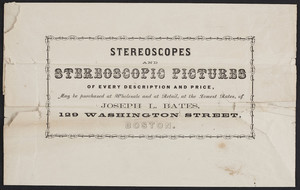 Stereoscopes and stereoscopic pictures, Joseph L. Bates, 129 Washington Street, Boston, Mass., undated