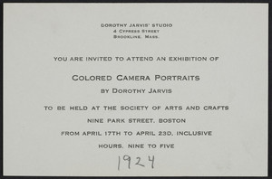 Invitation to an exhibition of colored camera portraits, by Dorothy Jarvis, The Society of Arts and Crafts, 9 Park Street, Boston, Massachusetts, April 17 to April 23, 1924