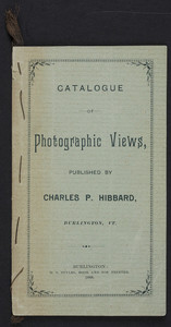 Catlaogue of photographic views, published by Charles P. Hibbard, 181 College Street, Burlington, Vermont, 1888