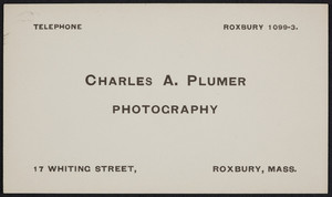 Trade card for Charles A. Plumer, photography, 17 Whiting Street, Roxbury, Mass., undated