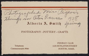 Trade card for Alberta A. Smith, photography, pottery, crafts, Fenway Club, 1126 Boylston Street, Boston, Mass., undated