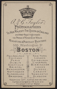 Trade card for A. & G. Taylor, photographers to Her Majesty the Queen, 535 Washington Street, Boston, Mass., undated