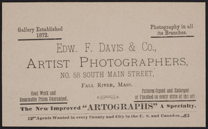 Trade card for Edw. F. Davis & Co., artist photographers, No. 58 South Main Street, Fall River, Mass., undated