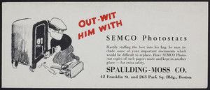Trade card for Semco Photostats, Spaulding-Moss Co., 42 Franklin Street and 263 Park Square Building, Boston, Mass., undated
