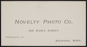 Trade card for the Novelty Photo Co., 16A Essex Street, Andover, Mass., undated