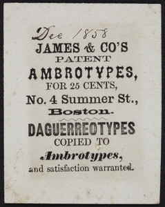 Trade card for James & Co.'s Patent Ambrotypes for 25 cents, No. 4 Summer Street, Boston, Mass., December 1858