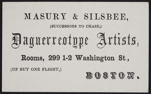 Trade card for Masury & Silsbee, daguerreotype artists, 299 1-2 Washington Street, Boston, Mass., undated
