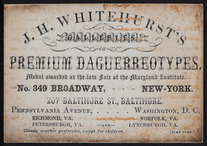 Trade card for J.H. Whitehurst's Galleries of Premium Daguerreotypes, No. 349 Broadway, New York, New York, 1850s
