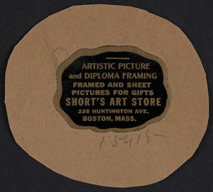 Label for Short's Art Store, artistic picture and diploma framing, 235 Huntington Avenue, Boston, Mass., undated