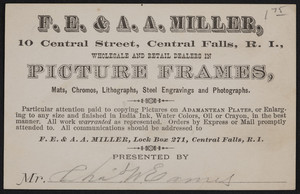 Trade card for F.E. & A.A. Miller, wholesale and retail dealers in picture frames, 10 Central Street, Central Falls, Rhode Island, undated
