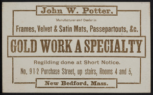 Trade card for John W. Potter, manufacturer and dealer in frames, velvet & satin mats, passepartouts, No. 9 1/2 Purchase Street, New Bedford, Mass., undated