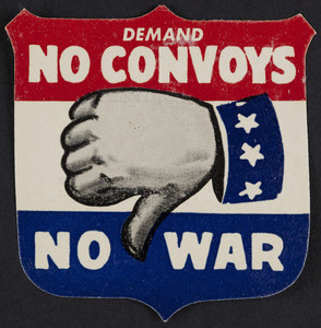 Demand no convoys, no war, America First Committee, 141 West Jackson Boulevard, Chicago, Illinois, 1940-1941