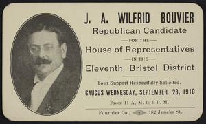 Card for J.A. Wilfrid Bouvier, Republican candidate for the House of Representatives in the eleventh Bristol District, 1910