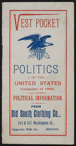 Vest pocket politics of the United States, campaign of 1892, and general political information, Old South Clothing Co., 315 & 317 Washington Street, opposite Milk Street, Boston, Mass., 1892