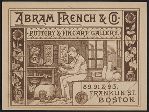 Trade card for Abram French & Co., pottery & fine-art gallery, 89, 91 & 93 Franklin Street, Boston, Mass., undated
