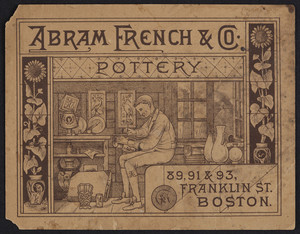 Trade card for Abram French & Co., pottery, 89, 91 & 93 Franklin Street, Boston, Mass., undated