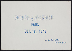 Trade card for Gorham & Standish, fair., J.B. Keen, printer, location unknown, October 13, 1875