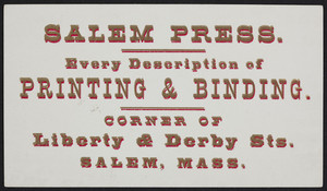 Trade card for Salem Press, every description of printing and binding, corner of Liberty & Derby Streets, Salem, Mass., undated