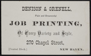 Trade card for Denison & Grenell, job printing, 270 Chapel Street, Central Block, New Haven, Connecticut, undated
