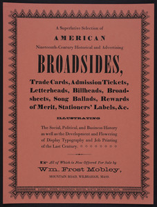 Superlative selection of American nineteenth-century historical and advertising broadsides, Wm. Frost Mobley, Mountain Road, Wilbraham, Mass., 1980