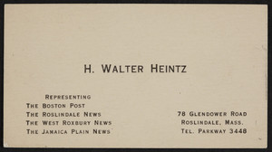 Business card for H. Walter Heintz, 78 Glendower Road, Roslindale, Mass., undated