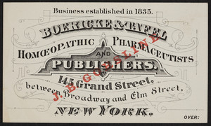Trade card for Boericke & Tafel, homeopathic pharmaceutists and publishers, 145 Grand Street, between Broadway and Elm Street, New York, New York, undated