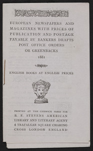 European newspapers and magazine with prices of publication and postage payable by bankers drafts, post office orders or greenbacks, English books at English prices, printed at the Chiswick Press for B.F. Stevens American library and literary agent, 4 Trafalgar Square, Charing Cross, London, England, 1881