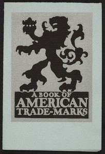 Book of American trade-marks, Alfred A. Knopf, Inc., 730 Fifth Avenue, New York, New York, 1924