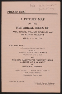 Presenting a picture map of the historical rides of Paul Revere, William Dawes, Jr. and Dr. Samuel Prescott, April 18, 19, 1775, Robert M. Winn, 74 Lincoln Avenue, Wollaston, Boston, Mass., undated