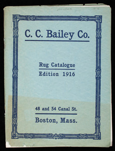 Rug catalogue edition 1916, C.C. Bailey Co., 48 and 54 Canal Street, Boston, Mass.