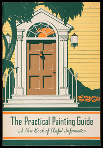 Practical painting guide, a new book of useful information, Wadsworth Howland & Co., Inc., Malden, Mass.