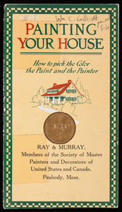 Painting your house, how to pick the color, the paint and the painter, Ray & Murray, Peabody, Mass.
