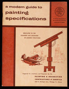 Modern guide to painting specifications, prepared for architects and engineers by the Painting & Decorating Contractors of America, 540 N. Michigan Avenue, Chicago, Illinois