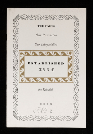 Established 1854, facts, their presentation, their interpretation, the rebuttal, book no. 2, S.D. Warren Company, 101 Milk Street, Boston, Mass.