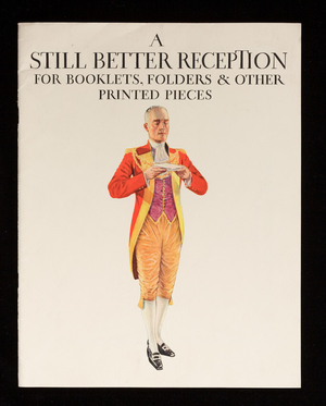 A still better reception for booklets, folders and other printed pieces, S.D. Warren Company, 101 Milk Street, Boston, Mass.