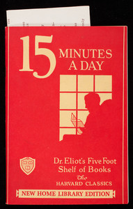 15 minutes a day, the Harvard classics, edited by Charles W. Eliot, P.F. Collier & Son, 250 Park Avenue, New York