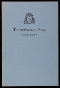 Twenty-one years of the Anthoensen Press, 1947-1967, compiled by Edward F. Dana, Portland, Maine