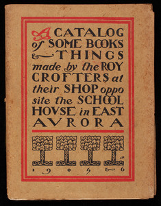 Catalog of books and things, year ten, from the founding of the Roycroftshop, East Aurora, New York