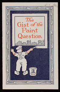 Gist of the paint question for house-owners, National Lead Co., New York, New York