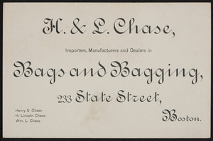 Trade card for H. & L. Chase, importers, manufacturers and dealers in bags and bagging, 233 State Street, Boston, Mass., undated
