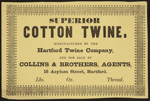 Advertisement for the Hartford Twine Company, superior cotton twine, Hartford, Connecticut, undated