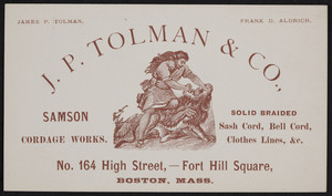 Trade cards for J.P. Tolman & Co., Samson Cordage Works, No. 164 High Street, Fort Hill Square, Boston, Mass., undated