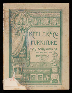 Keeler & Co. furniture, furniture manufacturers and upholsters, 83 to 91 Washington Street, corner of Elm, Boston, Mass.
