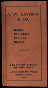 A.W. Hastings & Co., doors, windows, frames, blinds, 134 Friend Street, Boston and 373 Highland Avenue, Somerville, Mass.