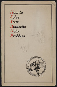 How to solve your domestic help problem, The Boston Herald, Boston, Mass., undated